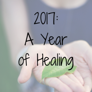 2017: A Year of Healing